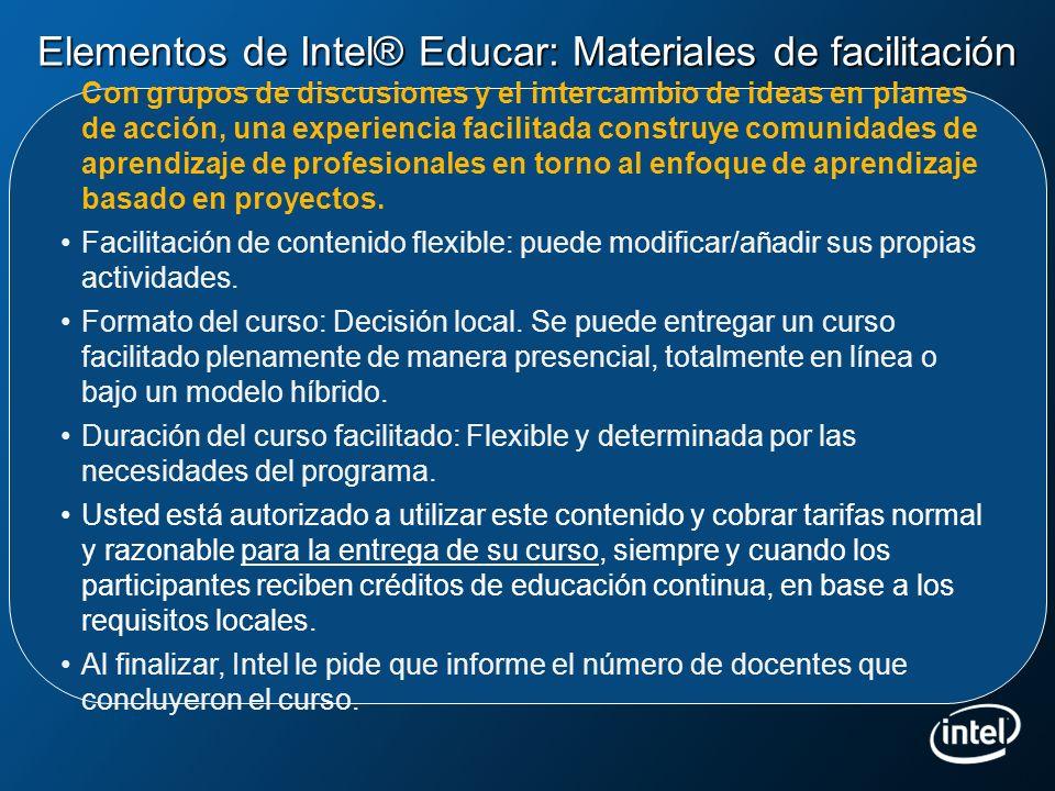 Elementos de Intel® Educar: Materiales de facilitación Con grupos de discusiones y el intercambio de ideas en planes de acción, una experiencia facili