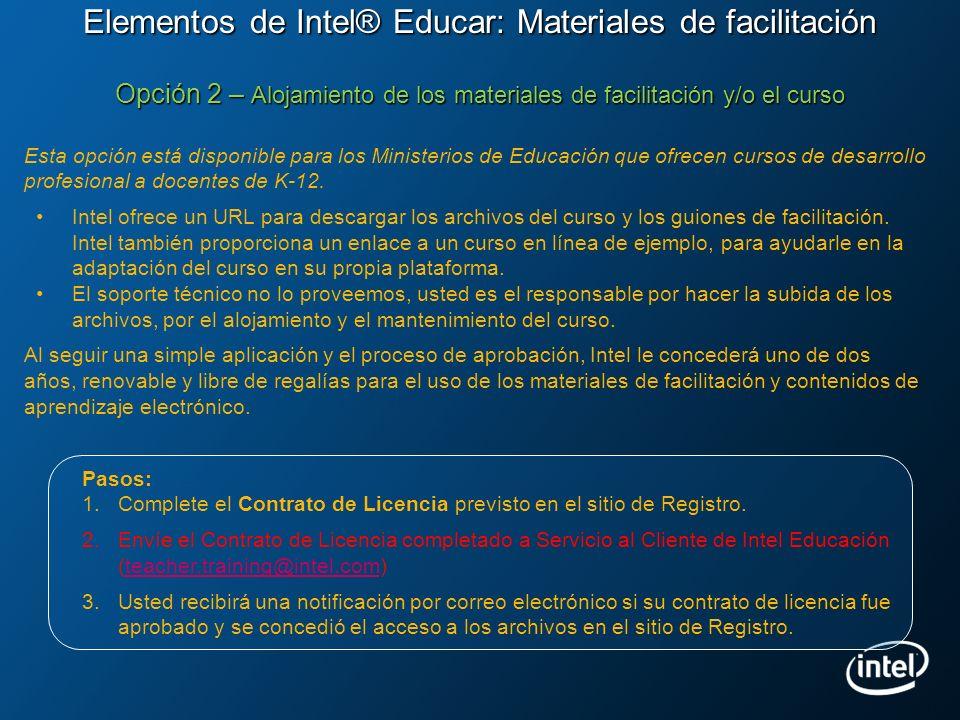Elementos de Intel® Educar: Materiales de facilitación Opción 2 – Alojamiento de los materiales de facilitación y/o el curso Pasos: 1.Complete el Cont