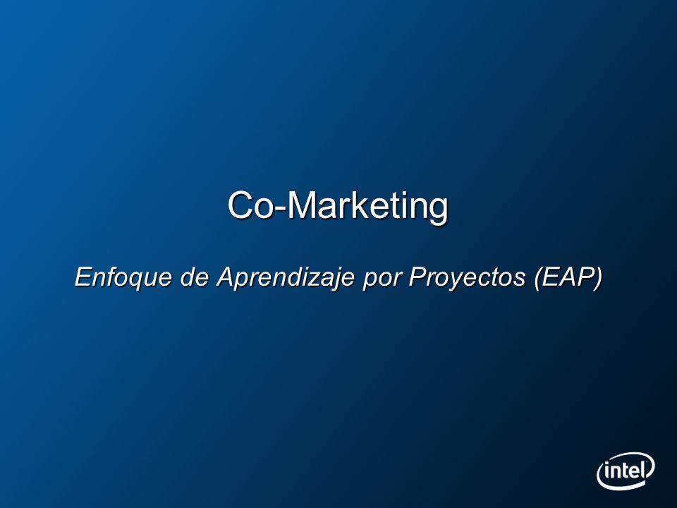 Co-Marketing 26 Co-marketing es una relación en la cual a Intel trabaja de forma cercana con otra compañía para promover los productos o servicios de ambos, o una oferta desarrollada en conjunto para el beneficio de una audiencia meta.