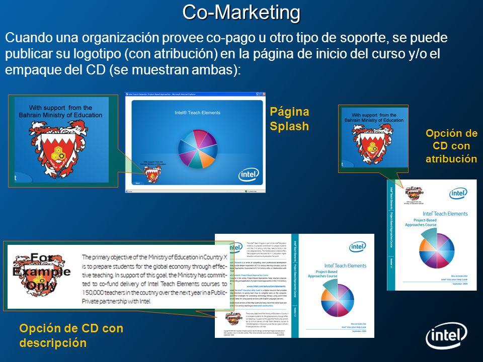 Co-Marketing Cuando una organización provee co-pago u otro tipo de soporte, se puede publicar su logotipo (con atribución) en la página de inicio del