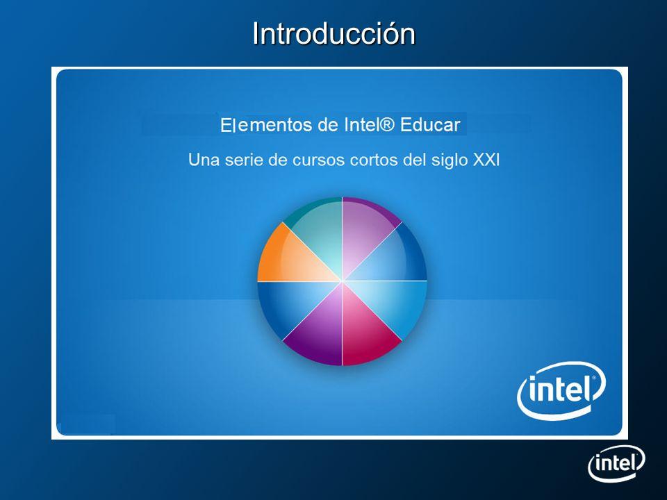 Programa Intel ® Educar Elementos de Intel Educar Modulares, entre 10 -20 horas Cursos de Intel Educar (tradicionales) Secuenciales, más de 20 horas Recursos y Herramientas en línea: Guía de ayuda, Herramientas para el pensamiento, Evaluación de proyectos, Diseño de proyectos efectivos.