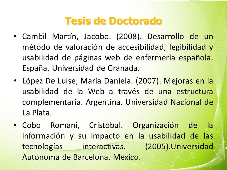 Tesis de Doctorado Cambil Martín, Jacobo. (2008). Desarrollo de un método de valoración de accesibilidad, legibilidad y usabilidad de páginas web de e