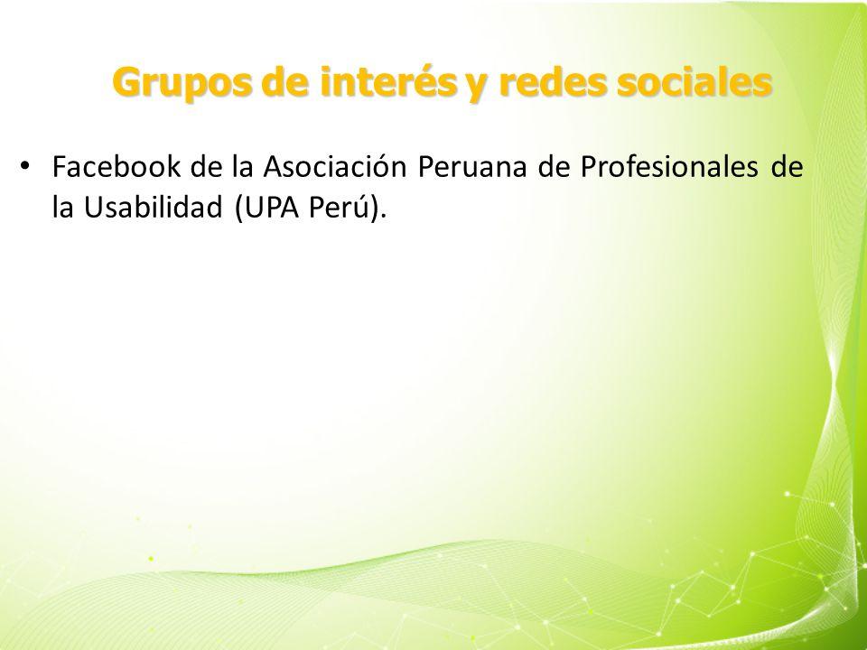 Grupos de interés y redes sociales Facebook de la Asociación Peruana de Profesionales de la Usabilidad (UPA Perú).