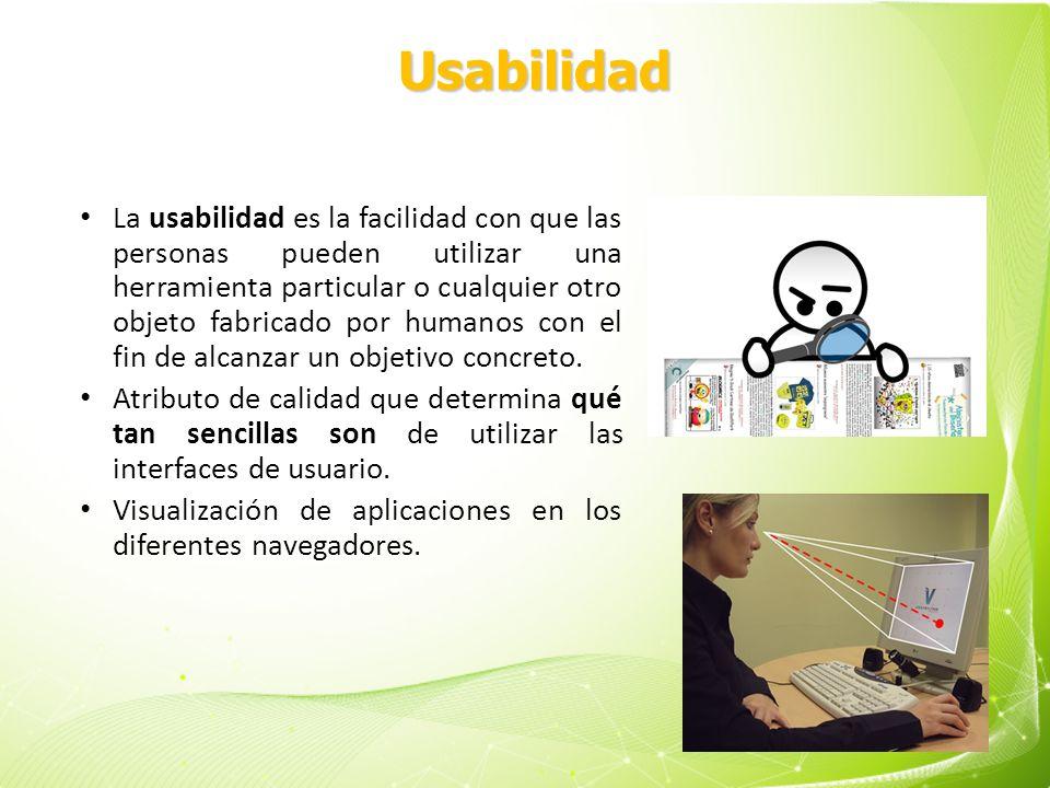 La usabilidad es la facilidad con que las personas pueden utilizar una herramienta particular o cualquier otro objeto fabricado por humanos con el fin