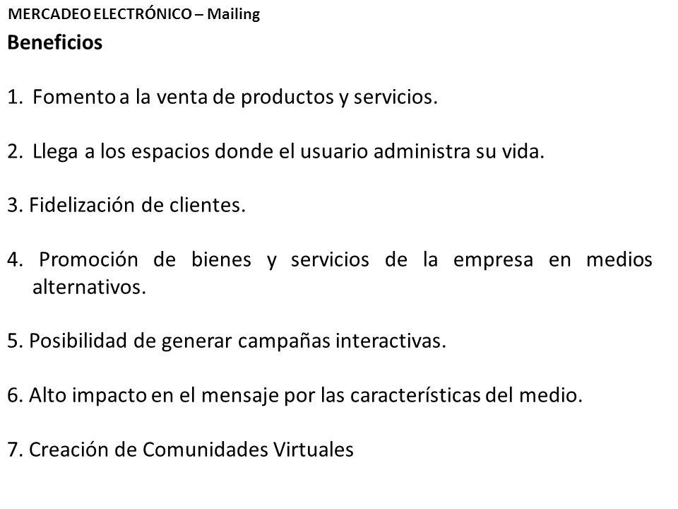 Beneficios 1.Fomento a la venta de productos y servicios.