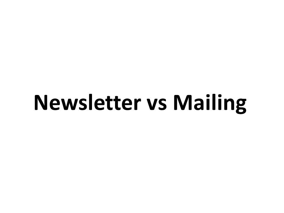 Newsletter vs Mailing
