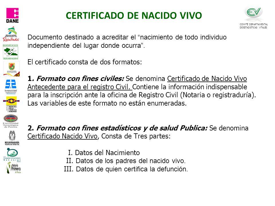 COMITÉ DEPARTAMENTAL DE ESTADISTICAS VITALES Documento destinado a acreditar el nacimiento de todo individuo independiente del lugar donde ocurra.