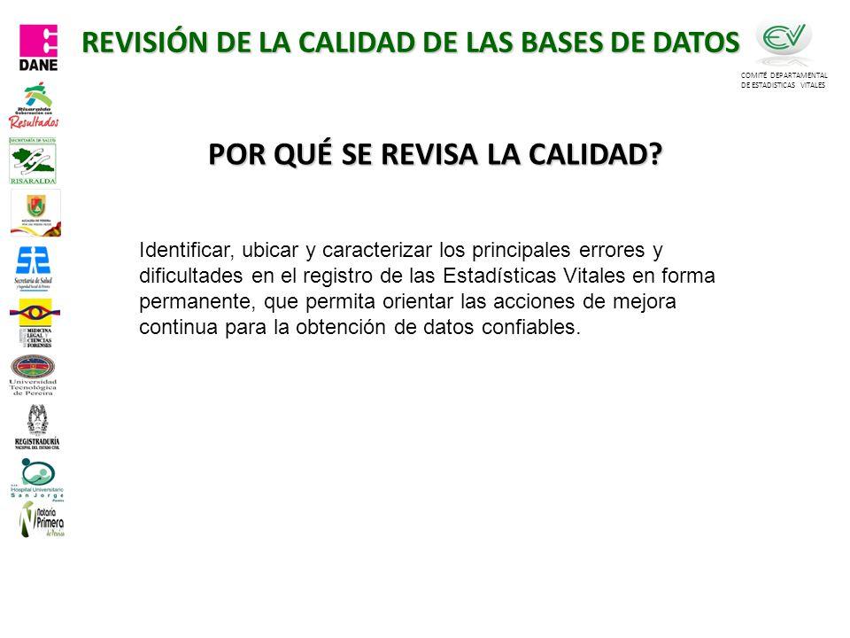 REVISIÓN DE LA CALIDAD DE LAS BASES DE DATOS POR QUÉ SE REVISA LA CALIDAD.