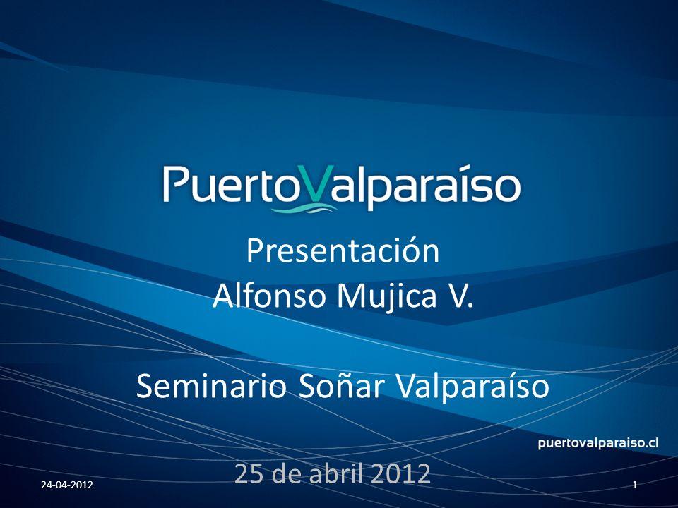 Presentación Alfonso Mujica V. Seminario Soñar Valparaíso 25 de abril 2012 24-04-20121