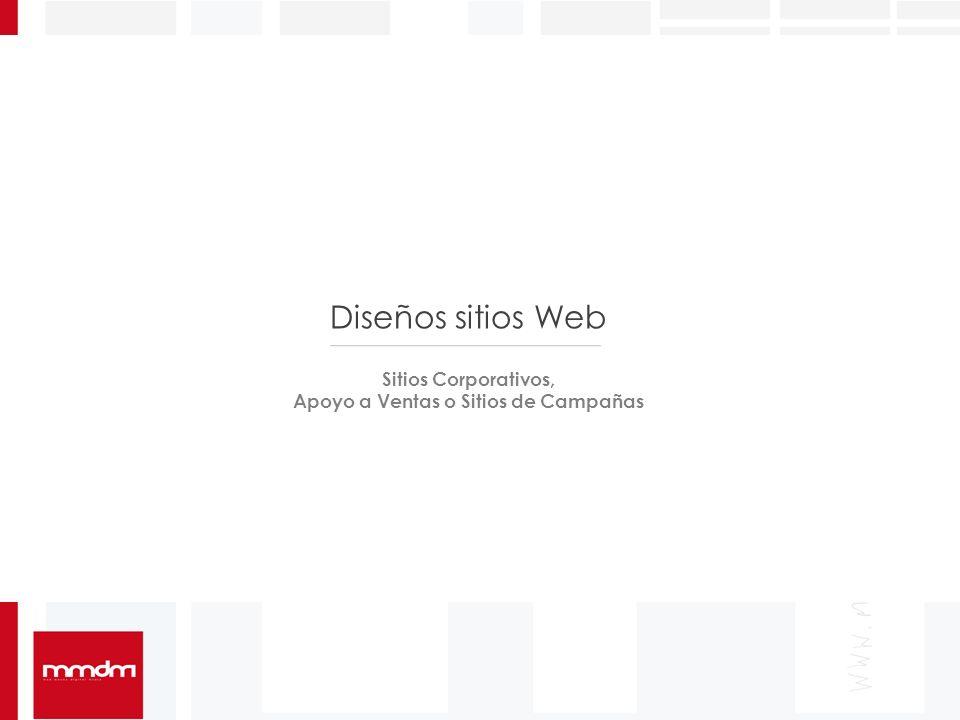 Diseños sitios Web Sitios Corporativos, Apoyo a Ventas o Sitios de Campañas
