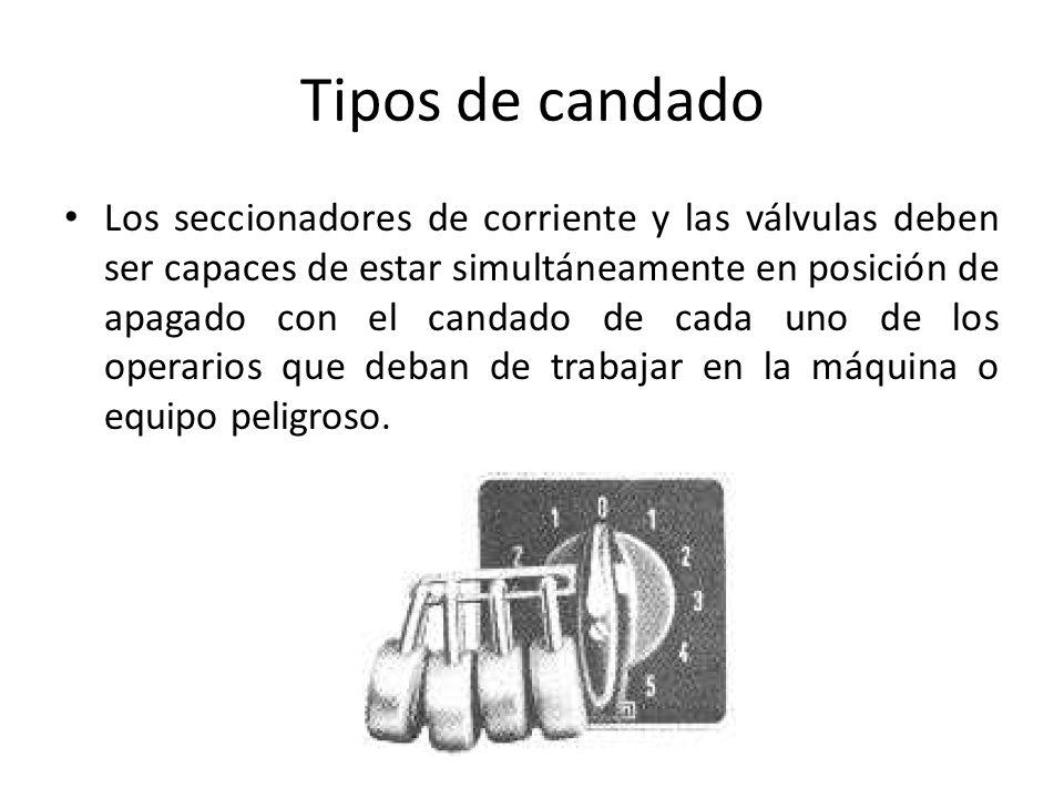 Tipos de candado Los seccionadores de corriente y las válvulas deben ser capaces de estar simultáneamente en posición de apagado con el candado de cad