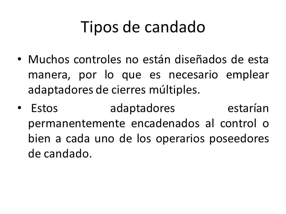 Tipos de candado Muchos controles no están diseñados de esta manera, por lo que es necesario emplear adaptadores de cierres múltiples. Estos adaptador