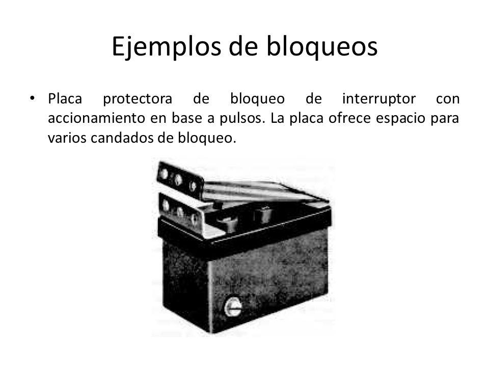 Ejemplos de bloqueos Placa protectora de bloqueo de interruptor con accionamiento en base a pulsos. La placa ofrece espacio para varios candados de bl