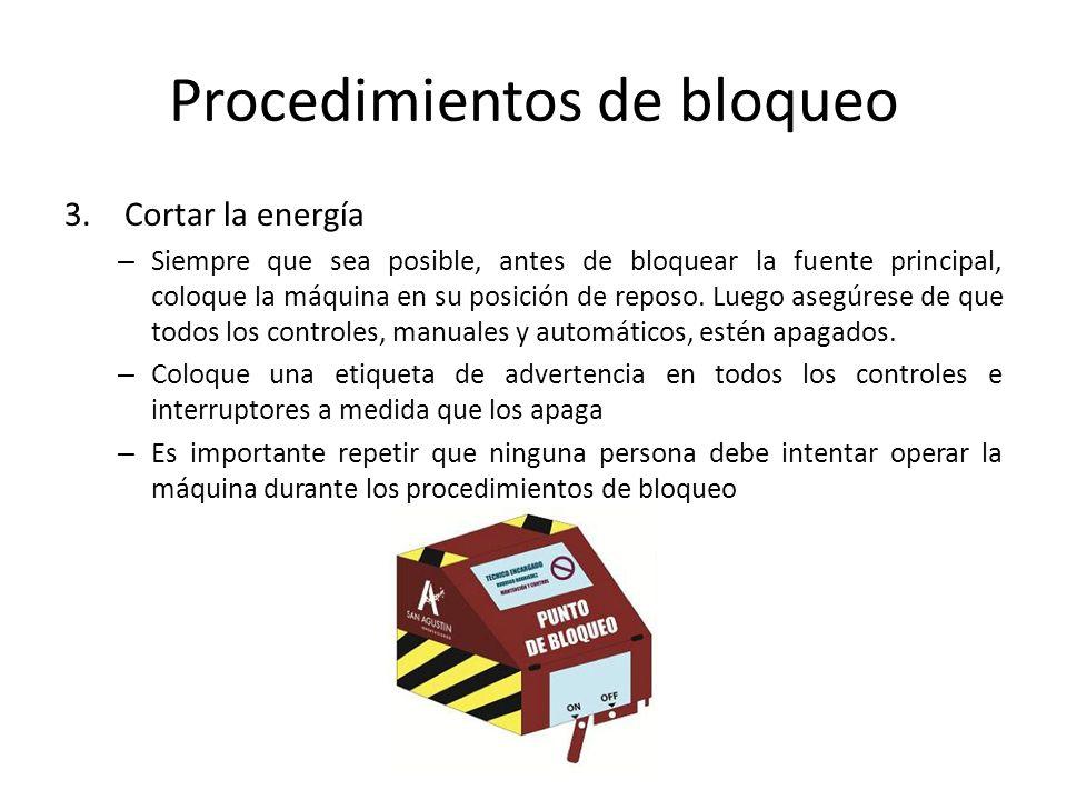 Procedimientos de bloqueo 3.Cortar la energía – Siempre que sea posible, antes de bloquear la fuente principal, coloque la máquina en su posición de r