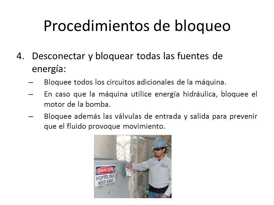 Procedimientos de bloqueo 4.Desconectar y bloquear todas las fuentes de energía: – Bloquee todos los circuitos adicionales de la máquina. – En caso qu