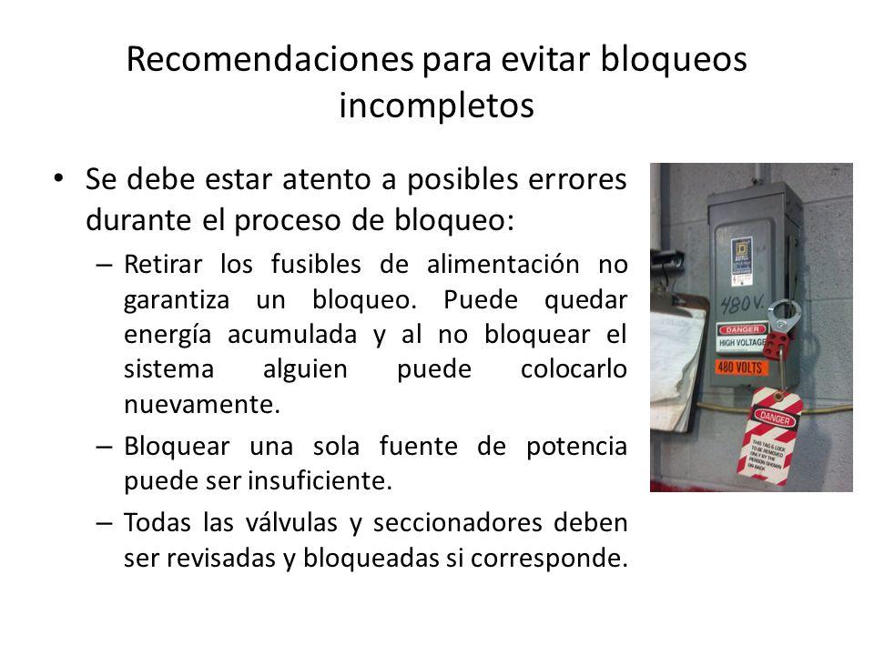 Recomendaciones para evitar bloqueos incompletos Se debe estar atento a posibles errores durante el proceso de bloqueo: – Retirar los fusibles de alim