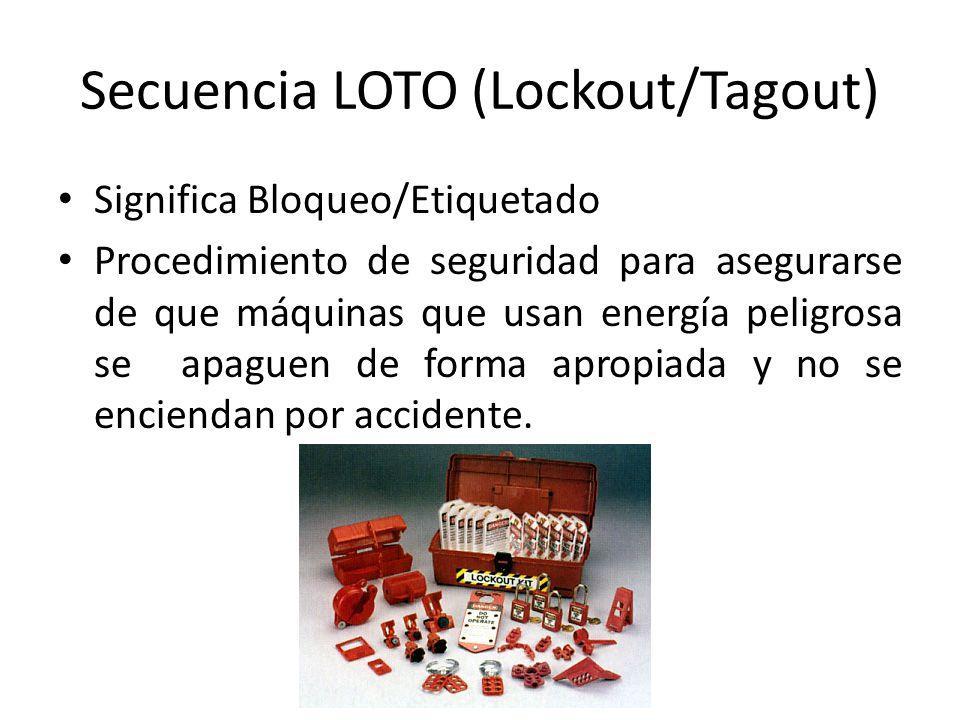 Secuencia LOTO (Lockout/Tagout) Significa Bloqueo/Etiquetado Procedimiento de seguridad para asegurarse de que máquinas que usan energía peligrosa se