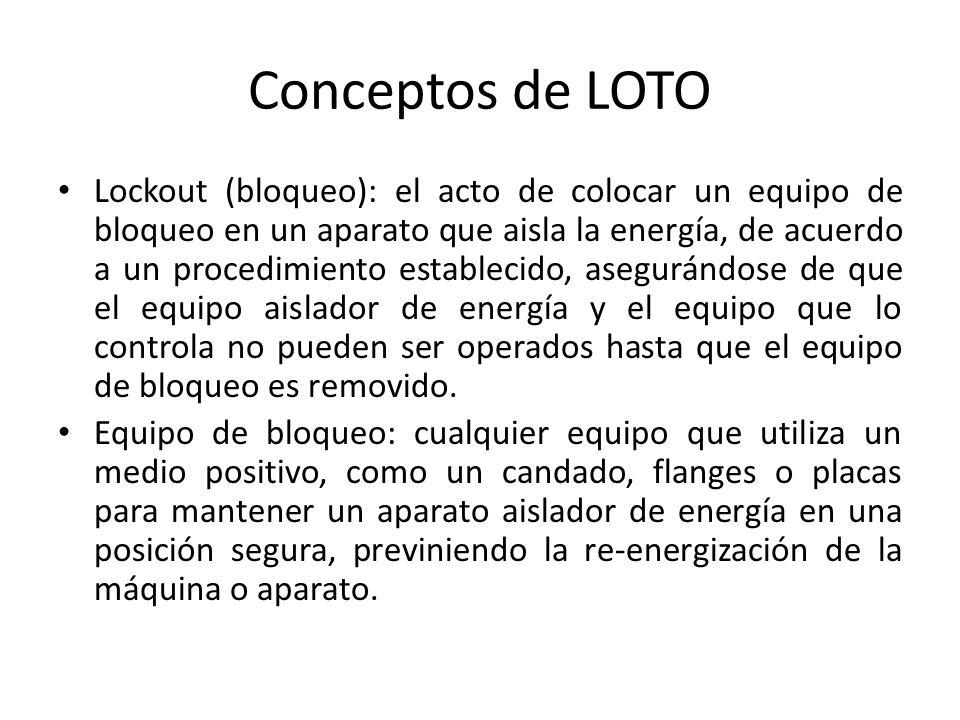 Conceptos de LOTO Lockout (bloqueo): el acto de colocar un equipo de bloqueo en un aparato que aisla la energía, de acuerdo a un procedimiento estable