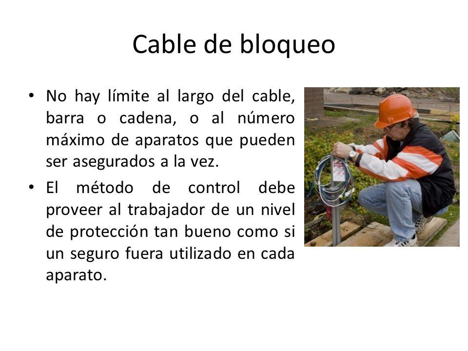 Cable de bloqueo No hay límite al largo del cable, barra o cadena, o al número máximo de aparatos que pueden ser asegurados a la vez. El método de con