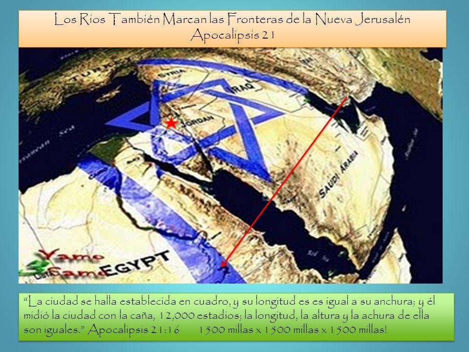 Los Rios También Marcan las Fronteras de la Nueva Jerusalén Apocalipsis 21 Los Rios También Marcan las Fronteras de la Nueva Jerusalén Apocalipsis 21