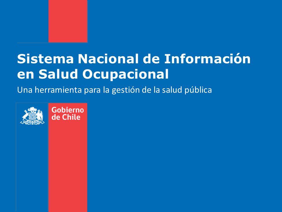 Sistema Nacional de Información en Salud Ocupacional Una herramienta para la gestión de la salud pública
