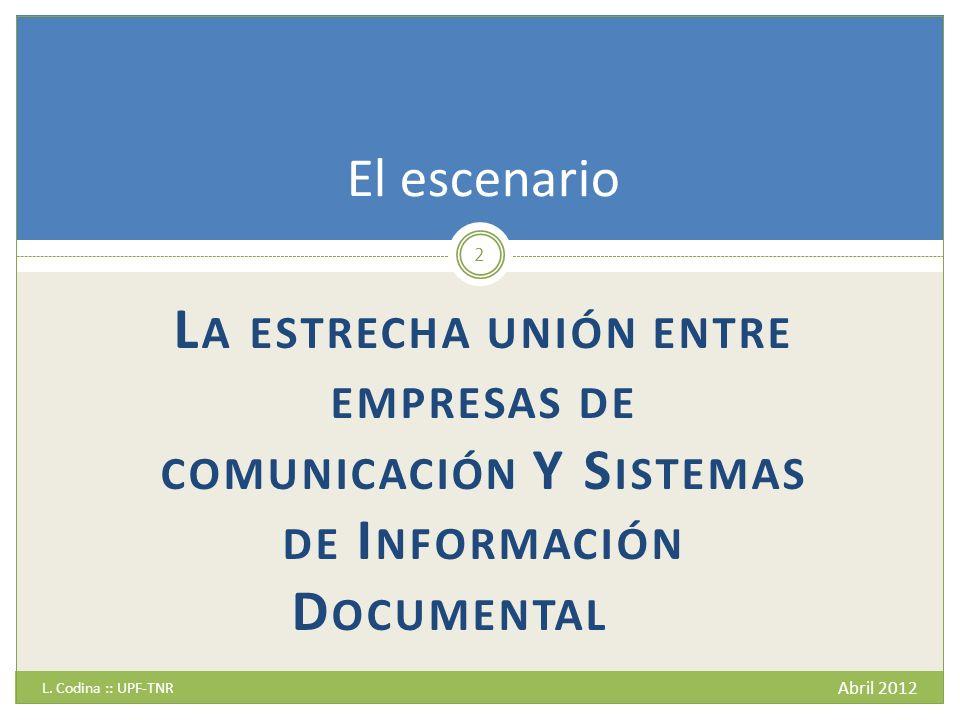 L A ESTRECHA UNIÓN ENTRE EMPRESAS DE COMUNICACIÓN Y S ISTEMAS DE I NFORMACIÓN D OCUMENTAL L.