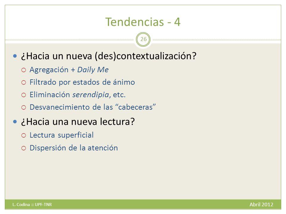 Tendencias - 4 Abril 2012 L. Codina :: UPF-TNR 26 ¿Hacia un nueva (des)contextualización.