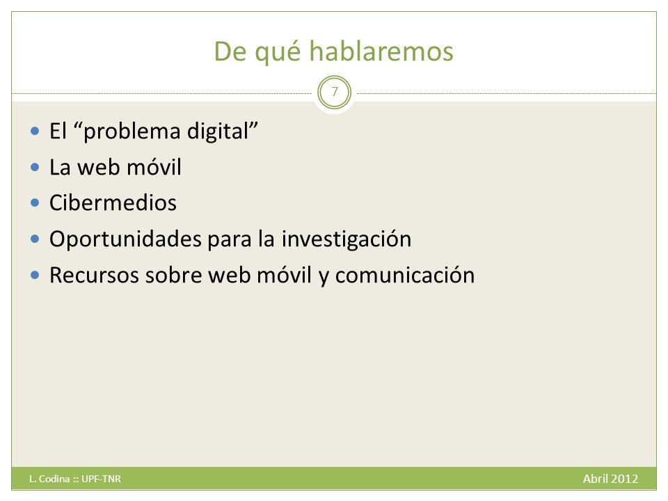 El problema digital Abril 2012 L.Codina :: UPF-TNR 8 ¿Es creíble este pronóstico.