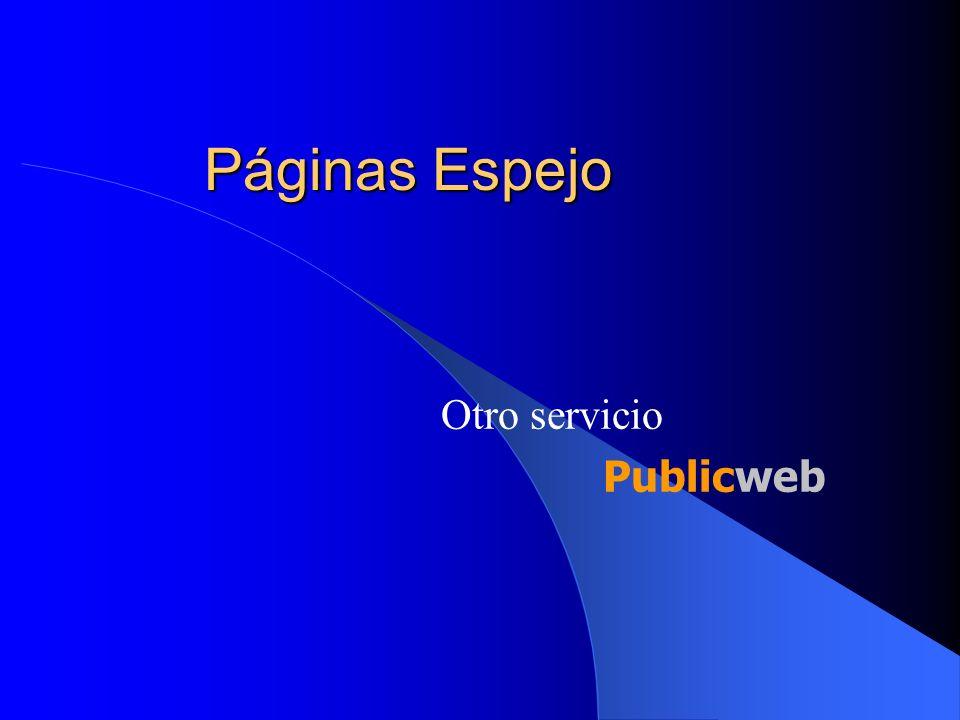 Páginas Espejo Otro servicio Publicweb