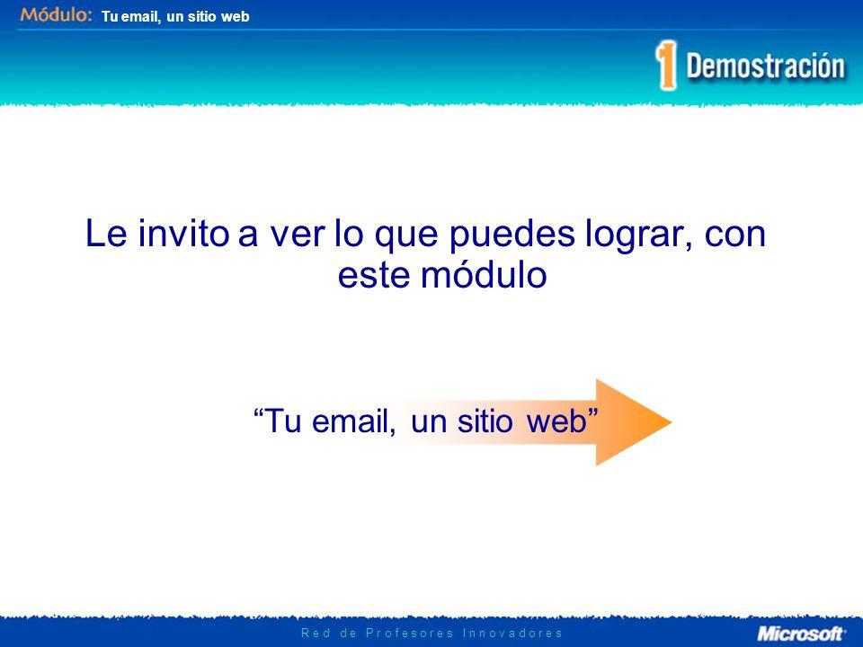 Tu email, un sitio web R e d d e P r o f e s o r e s I n n o v a d o r e s Beneficios Una sola cuenta para email y sitio web.