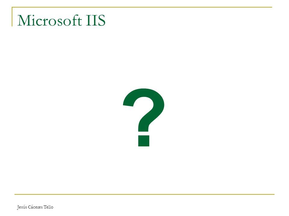 Jesús Cáceres Tello Microsoft IIS