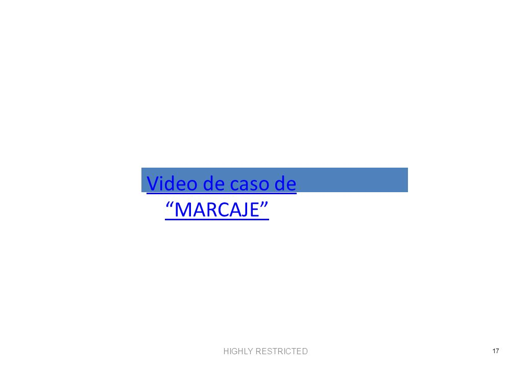 Video de caso de MARCAJE HIGHLY RESTRICTED 17