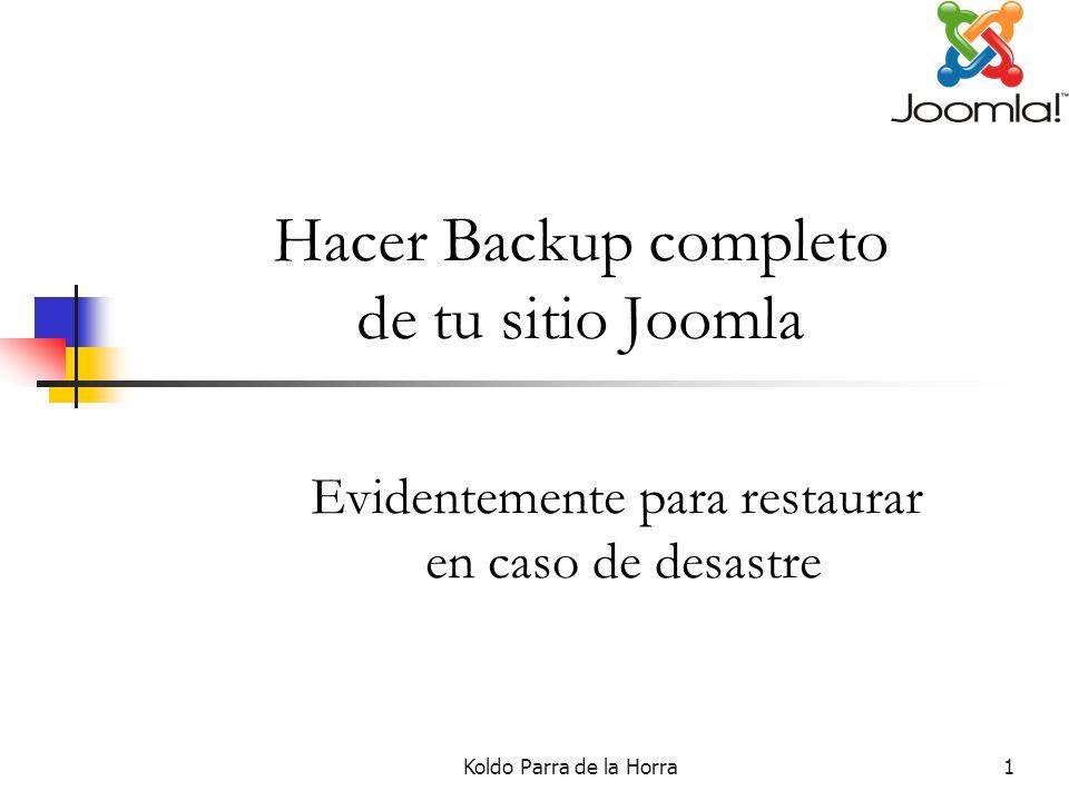 Koldo Parra de la Horra1 Hacer Backup completo de tu sitio Joomla Evidentemente para restaurar en caso de desastre