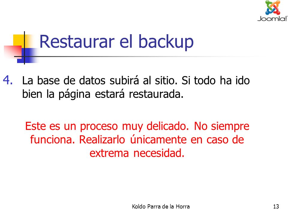 Koldo Parra de la Horra13 Restaurar el backup 4. La base de datos subirá al sitio.