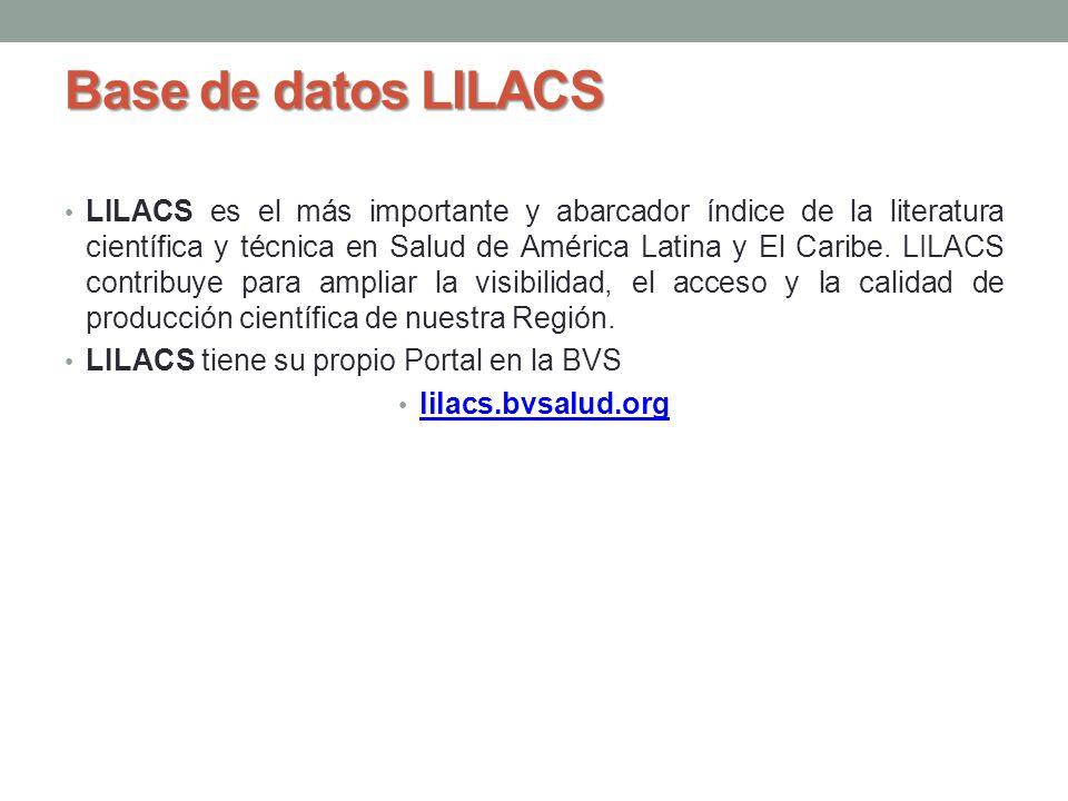 Base de datos LILACS LILACS es el más importante y abarcador índice de la literatura científica y técnica en Salud de América Latina y El Caribe. LILA