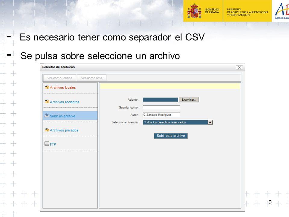 10 - Es necesario tener como separador el CSV - Se pulsa sobre seleccione un archivo
