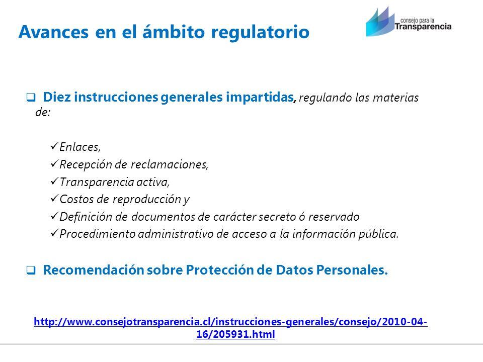 Avances en el ámbito regulatorio Diez instrucciones generales impartidas, regulando las materias de: Enlaces, Recepción de reclamaciones, Transparenci