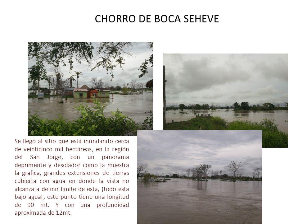 CHORRO DE BOCA SEHEVE Se llegó al sitio que está inundando cerca de veinticinco mil hectáreas, en la región del San Jorge, con un panorama deprimente