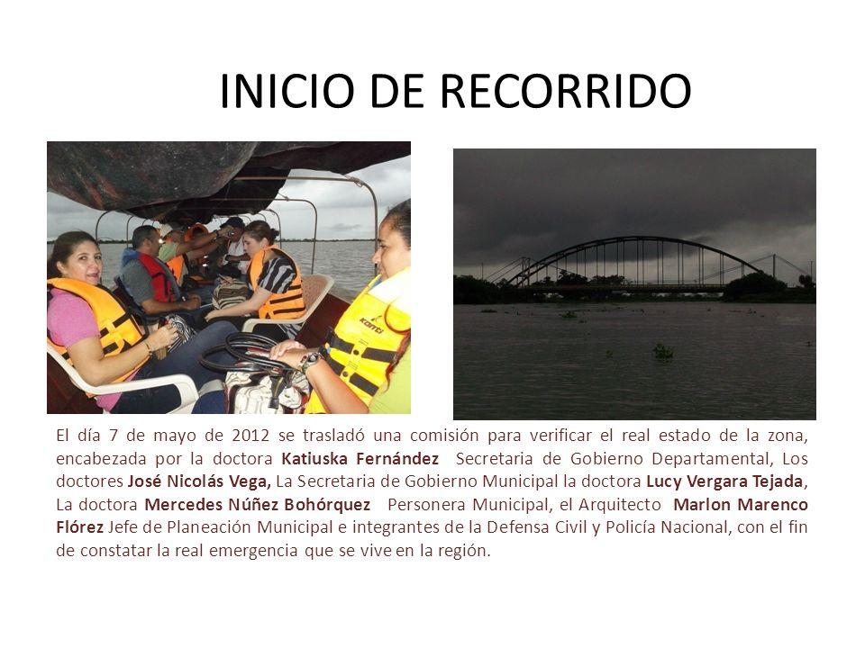 INICIO DE RECORRIDO El día 7 de mayo de 2012 se trasladó una comisión para verificar el real estado de la zona, encabezada por la doctora Katiuska Fer