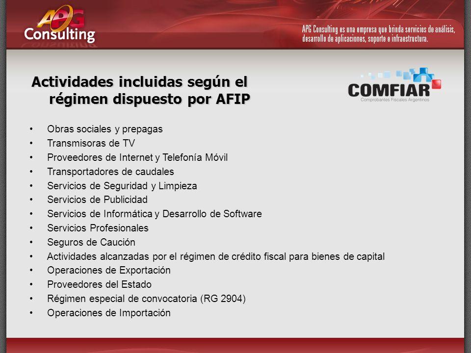 Actividades incluidas según el régimen dispuesto por AFIP Obras sociales y prepagas Transmisoras de TV Proveedores de Internet y Telefonía Móvil Trans