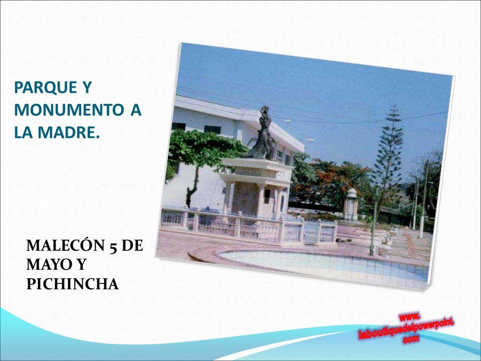 PARQUE Y MONUMENTO A LA MADRE. MALECÓN 5 DE MAYO Y PICHINCHA