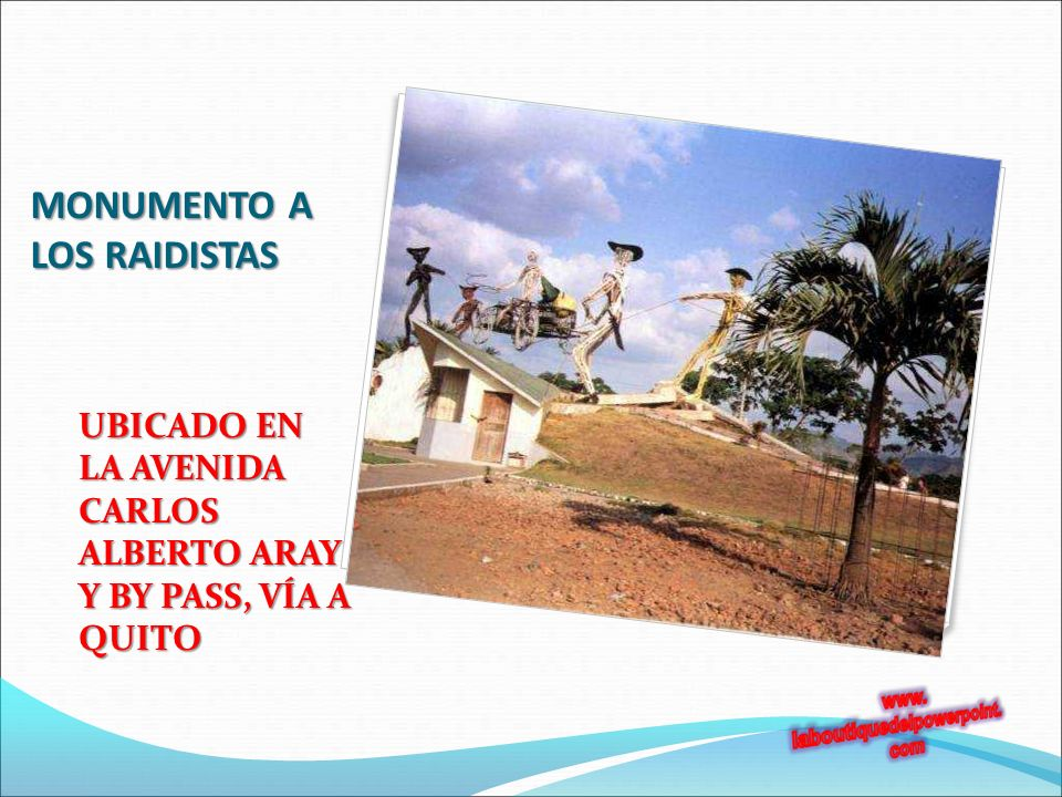 MONUMENTO A LOS RAIDISTAS UBICADO EN LA AVENIDA CARLOS ALBERTO ARAY Y BY PASS, VÍA A QUITO