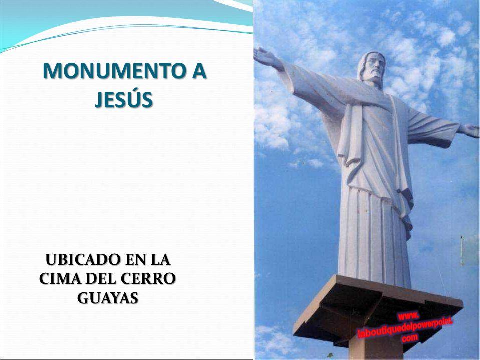 MONUMENTO A JESÚS UBICADO EN LA CIMA DEL CERRO GUAYAS