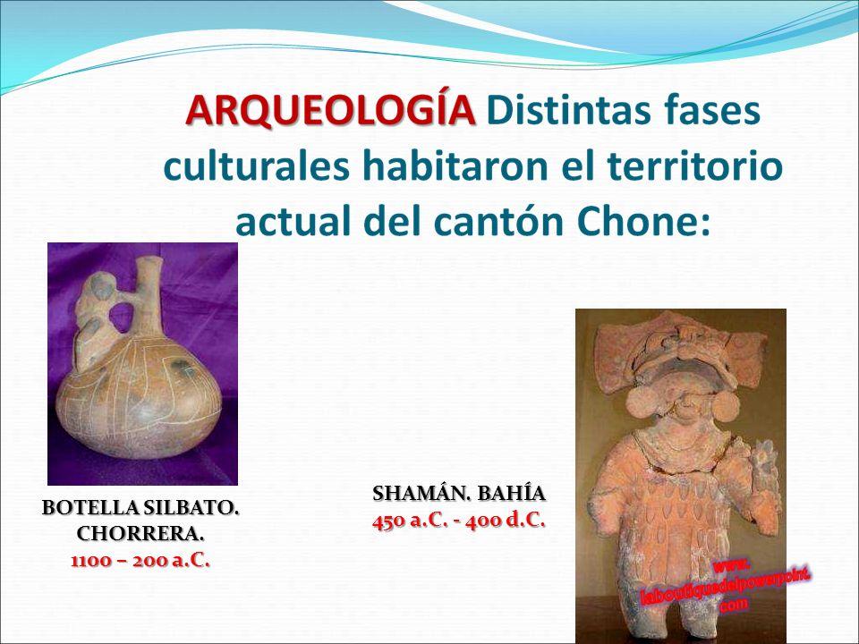 BOTELLA SILBATO. CHORRERA. 1100 – 200 a.C. SHAMÁN. BAHÍA 450 a.C. - 400 d.C.