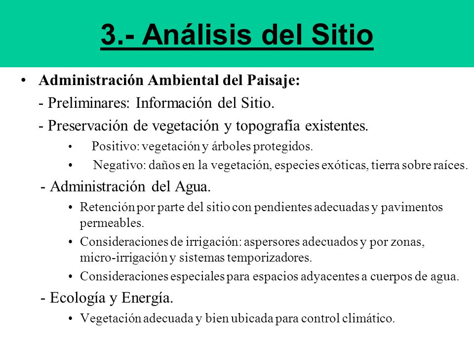 Administración Ambiental del Paisaje: - Preliminares: Información del Sitio. - Preservación de vegetación y topografía existentes. Positivo: vegetació
