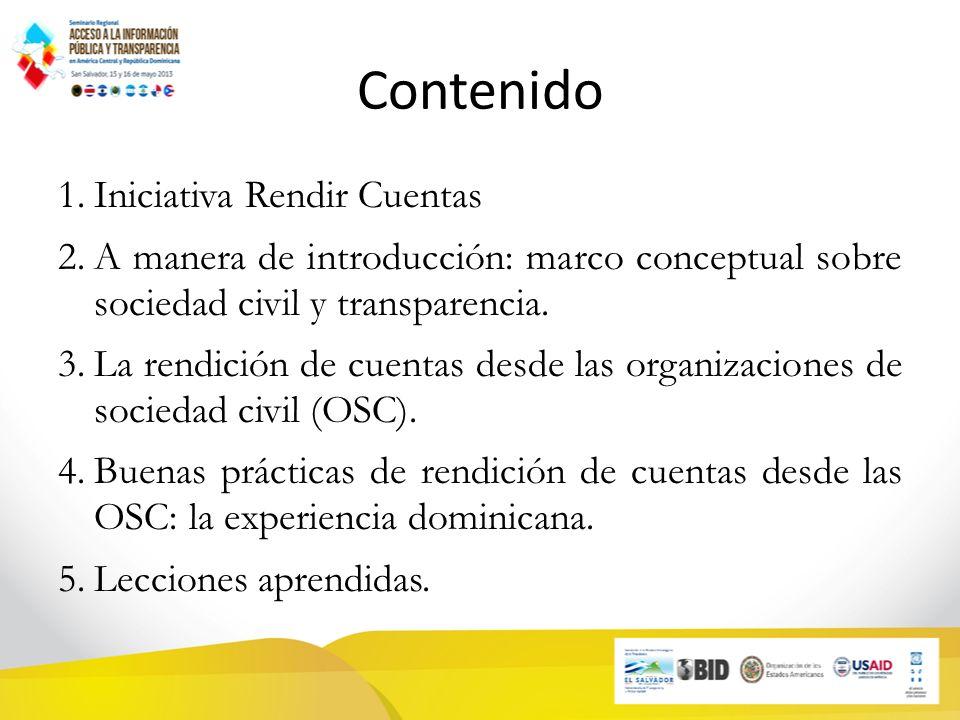 Contenido 1.Iniciativa Rendir Cuentas 2.A manera de introducción: marco conceptual sobre sociedad civil y transparencia.