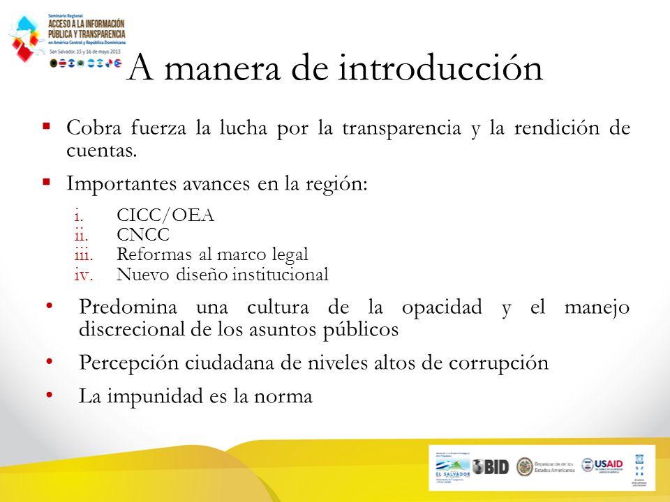 A manera de introducción Cobra fuerza la lucha por la transparencia y la rendición de cuentas.