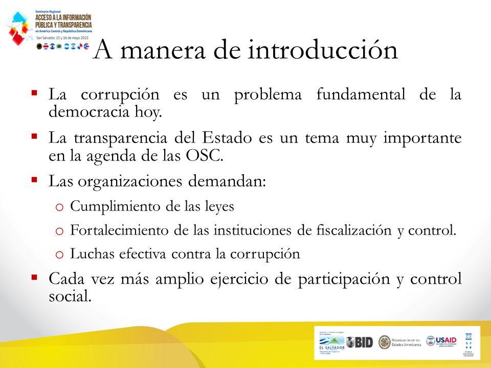 A manera de introducción La corrupción es un problema fundamental de la democracia hoy.