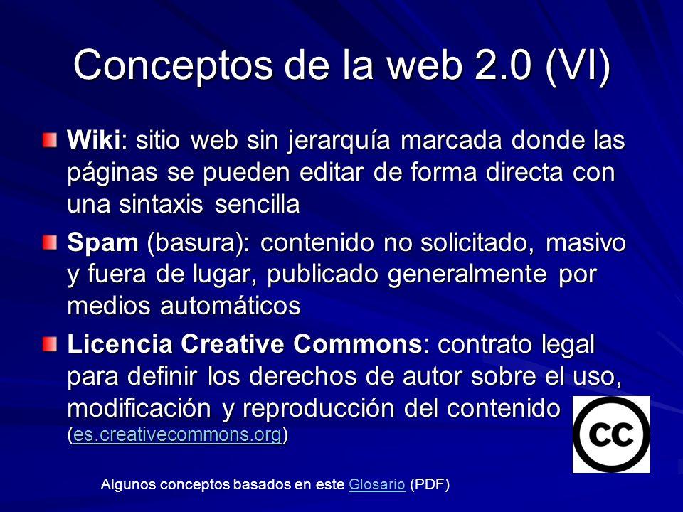 Conceptos de la web 2.0 (VI) Wiki: sitio web sin jerarquía marcada donde las páginas se pueden editar de forma directa con una sintaxis sencilla Spam