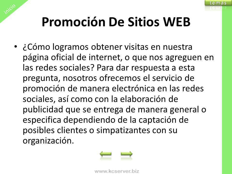 Promoción De Sitios WEB ¿Cómo logramos obtener visitas en nuestra página oficial de internet, o que nos agreguen en las redes sociales? Para dar respu